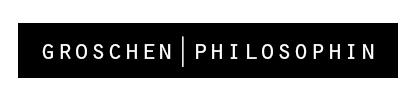 groschenphilosophin | Das Private ist beruflich